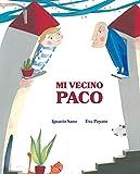 Mi vecino Paco...