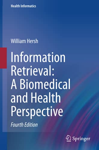 Information Retrieval: A Biomedical and Health Perspective (Health Informatics)