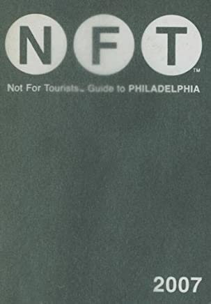 Not for Tourists 2007 Guide to Philadelphia