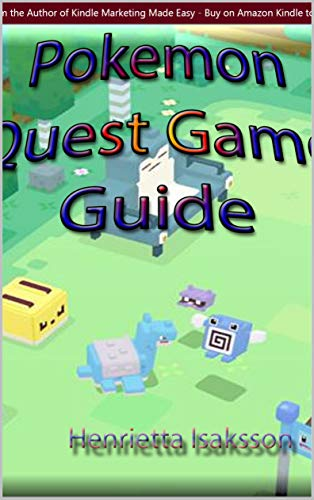 Pokemon Quest Game Guide (English Edition)