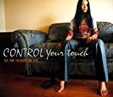 CONTROL Your touch 歌詞