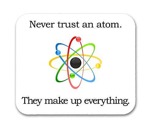 Pangdd Never Trust an Atom Mouse Pad 9.5 X 7.9 Inch