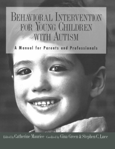 Behavioral Intervention for Young Children With Autism: A Manual for Parents and Professionals