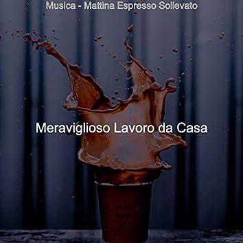Musica - Mattina Espresso Sollevato