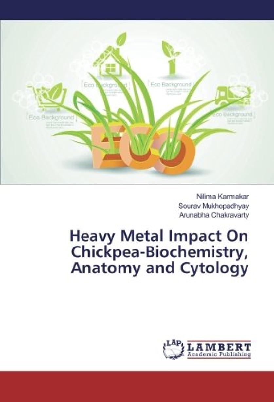 くるくる音楽家湿度Heavy Metal Impact On Chickpea-Biochemistry, Anatomy and Cytology
