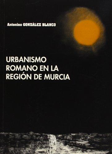 Urbanismo Romano en la Región de Murcia