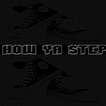 How Ya Step