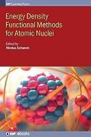 Energy Density Functional Methods for Atomic Nuclei (Iph001)