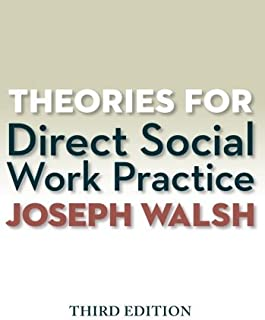 Theories for Direct Social Work Practice (Book Only) 3rd by Walsh, Joseph (2014) Paperback