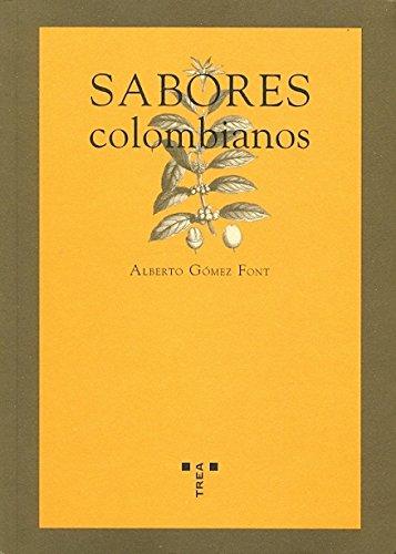 Sabores colombianos (La comida de la vida)