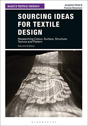 Sourcing Ideas for Textile Design: Researching Colour, Surface, Structure, Texture and Pattern (Basics Textile Design) (English Edition)
