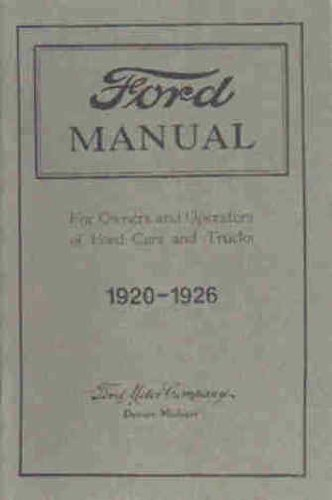 1920 1921 1922 1923 1924 1925 1926 FORD MODEL T CARS & TRUCKS OWNERS INSTRUCTION & OPERATING MANUAL - GUIDE 20 21 22 23 24 25 26