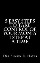 5 Easy Steps To Take Control of Your Money 1 Step at a Time