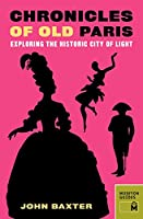 Chronicles of Old Paris: Exploring the Historic City of Light (Museyon Guides)