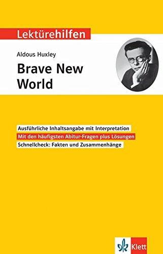 Klett Lektürehilfen Aldous Huxley, Brave New World: Interpretationshilfe für Oberstufe und Abitur in englischer Sprache