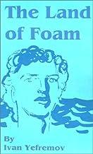 The Land of Foam
