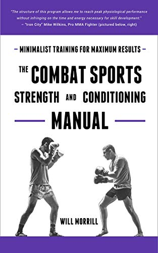 The Combat Sports Strength and Conditioning Manual: Minimalist Training for Maximum results (English Edition)