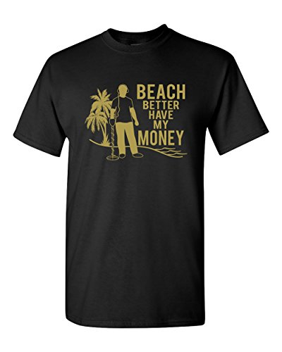 Thread Science Beach Better Have My Money Funny Metal Detecting Detector Humor Graphic Pun Tee Beach Adult Mens T-Shirt Black … (Large) Shops T-Shirts