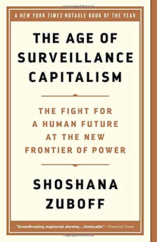 Compare Textbook Prices for The Age of Surveillance Capitalism: The Fight for a Human Future at the New Frontier of Power Reprint Edition ISBN 9781541758001 by Zuboff, Shoshana