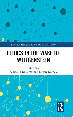 Ethics in the Wake of Wittgenstein (Routledge Studies in Ethics and Moral Theory)