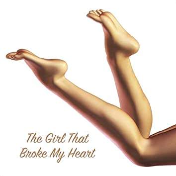 The Girl That Broke My Heart
