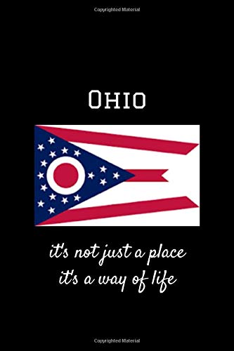 Ohio It's Not Just A Place It's A Way Of Life: Unique Design Soft Matte Cover Notebook/Journal With 120 Lined Pages 6