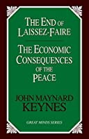 The End of Laissez-Faire: The Economic Consequences of the Peace (Great Minds)