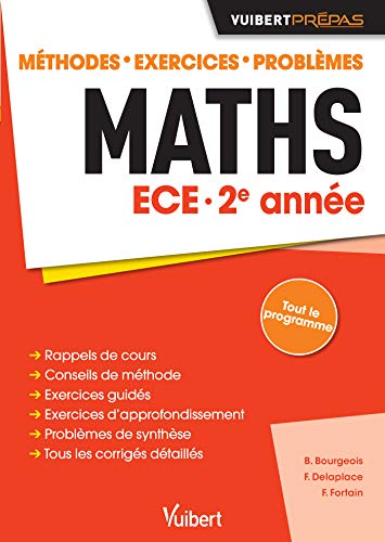 Maths ECE 2e année - Méthodes - Exercices - Problèmes