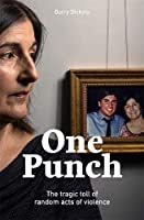 One Punch: The Tragic Toll of Random Acts of Violence