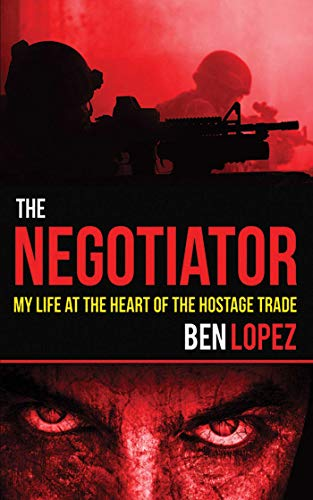 The Negotiator: My Life at the Heart of the Hostage Trade (English Edition)
