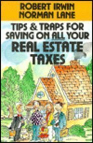 Tips and Traps for Saving on All Your Real Estate Taxes