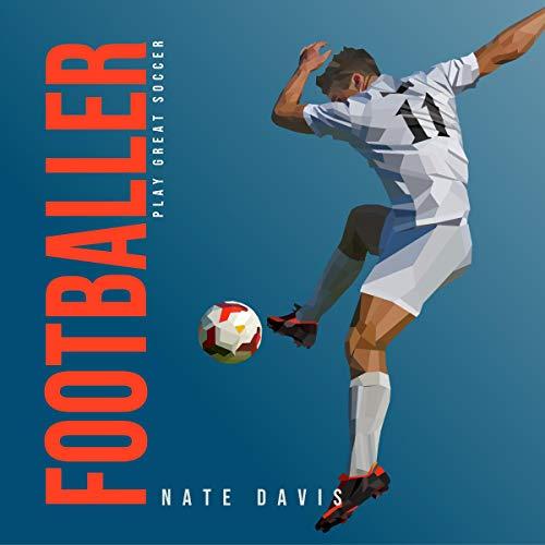 Couverture de Footballer: Play Great Soccer