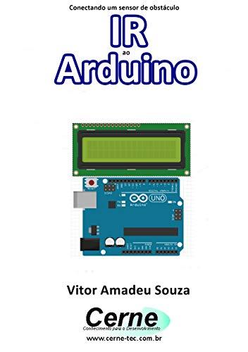 Conectando um sensor de obstáculo IR ao Arduino (Portuguese Edition)