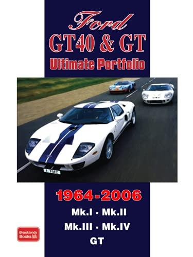 Ford GT40 & GT 1964-2006 Ultimate Portfolio (Brooklands Road Test Books)