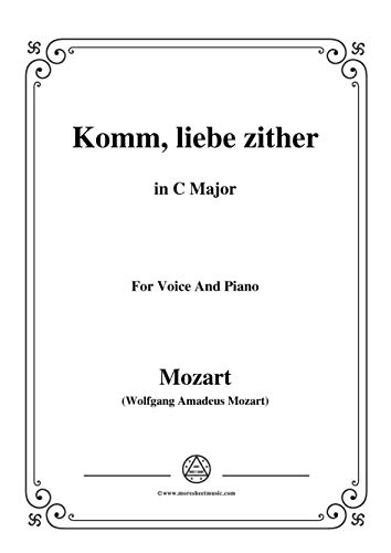 Mozart-Komm,liebe zither,in C Major,for Voice and Piano