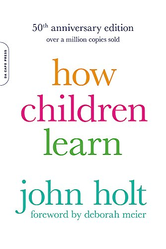 How Children Learn, 50th anniversary edition (Merloyd Lawrence Book)