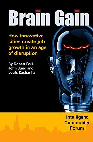 Brain Gain: How innovative cities create job growth in an age of disruption
