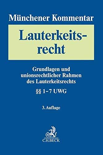 Münchener Kommentar zum Lauterkeitsrecht Bd. 1: Grundlagen: Grundlagen des Lauterkeitsrechts, Internationales Wettbewerbs- und ... Rahmen, Vorabentscheidungsverfahren