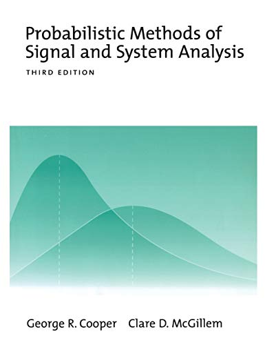 Probabilistic Methods of Signal and System Analysis (The...