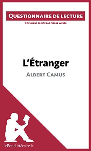 L'Étranger d'Albert Camus: Questionnaire de lecture (LEPETITLITTERAIRE.FR)