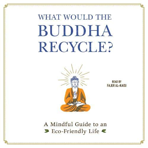 What Would the Buddha Recycle? Audiobook By Adams Media cover art