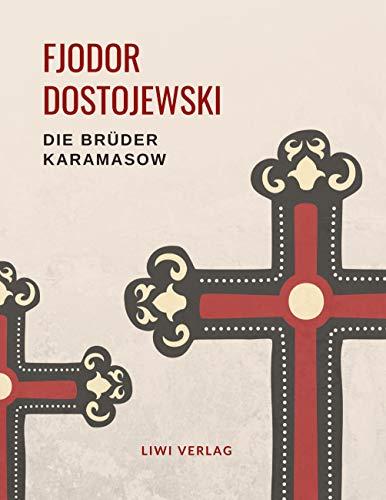 Fjodor Dostojewski: Die Brüder Karamasow. Vollständige Neuausgabe.: Roman in vier Teilen und einem Epilog.