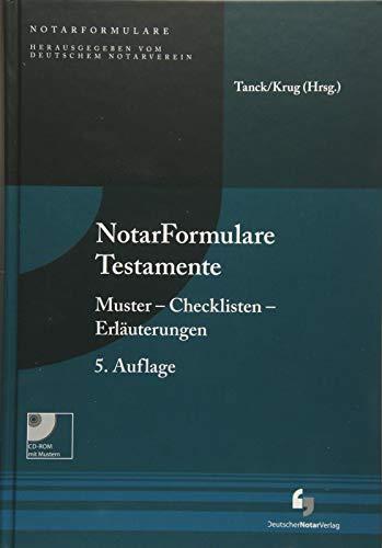 NotarFormulare Testamente: Muster - Verträge - Erläuterungen, Buch mit Muster CD-ROM
