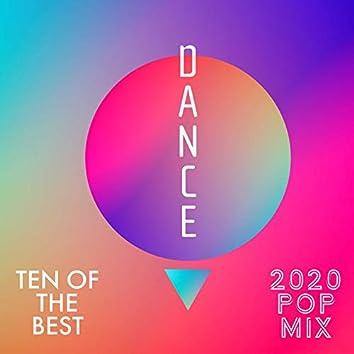 Ten of the Best - 2020 Dance Pop Mix