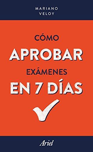 Cómo aprobar exámenes en 7 días (Spanish Edition)