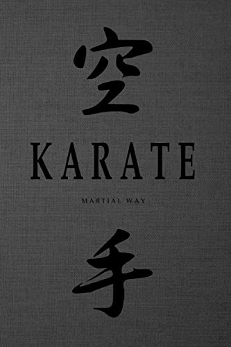 KARATE Martial Way: Japanese Calligraphy Dark Gray Canvas-looking Glossy Cover Notebook 6 x 9