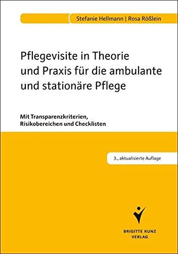 Pflegevisite in Theorie und Praxis für die ambulante und stationäre Pflege: Mit Transparenzkriterien, Risikobereichen und Checklisten