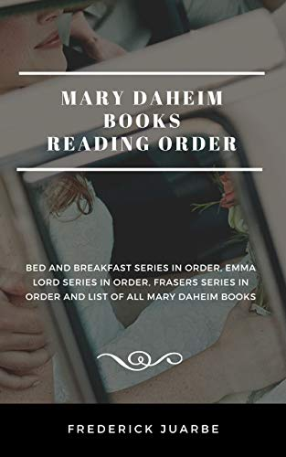 Mary Daheim Books Reading Order: Bed and Breakfast Series in order, Emma Lord Series in order, Frasers Series in order and list of all Mary Daheim books (English Edition)
