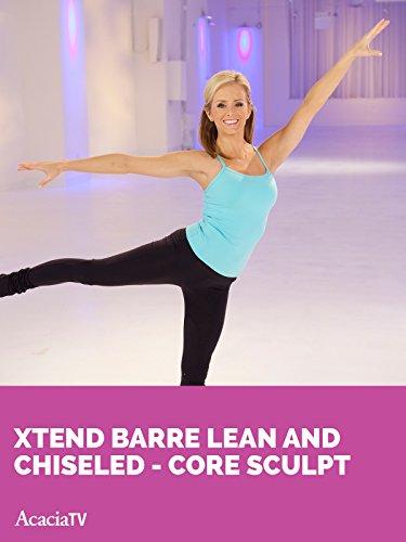 Xtend Barre: Lean and Chiseled - Core Sculpt