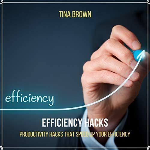 Efficiency Hacks - Productivity Hacks That Speed up Your Efficiency Titelbild